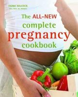 Fiona Wilcock - The All-new Complete Pregnancy Cookbook - 9781907952142 - 9781907952142