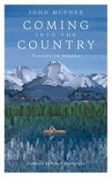 McPhee, John - Coming into the Country: Travels in Alaska - 9781907970726 - V9781907970726