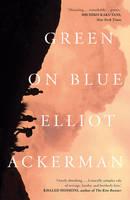 Ackerman, Elliot - Green on Blue - 9781907970795 - V9781907970795