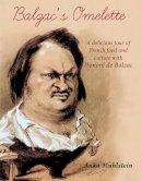 Muhlstein, Ankha - Balzac's Omelette - 9781907973222 - V9781907973222