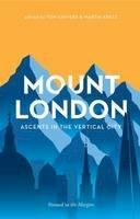Dunthorne, Joe, Garrett, Bradley, Butler, Sarah - Mount London: Ascents in the Vertical City - 9781908058188 - V9781908058188