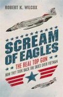 Wilcox, Robert K. - Scream of Eagles - 9781908059000 - V9781908059000