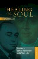Lilley, David - The Lives of Samuel Hahnemann and William Lilley: Volume 1 (Healing the Soul) - 9781908127051 - 9781908127051
