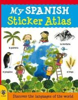 Catherine Bruzzone, Stu McLellan - My Spanish Sticker Atlas: Discover the languages of the world - 9781908164162 - V9781908164162