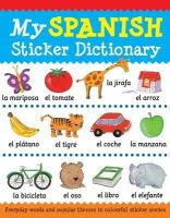 Catherine Bruzzone, Louise Millar - My Spanish Sticker Dictionary (My Sticker Dictionary) - 9781908164254 - V9781908164254