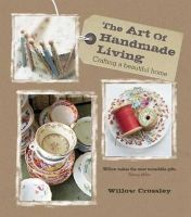 Willow Crossley - The Art of Handmade Living. Willow Crossley - 9781908170866 - V9781908170866