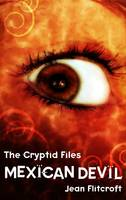 Flitcroft, Jean - The Cryptid Files: Mexican Devil - 9781908195029 - KST0010955