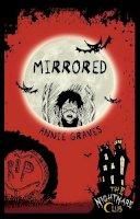 Graves, Annie - Mirrored (Nightmare Club) - 9781908195142 - 9781908195142