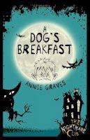 Annie Graves - A Dog's Breakfast (Nightmare Club) - 9781908195166 - V9781908195166
