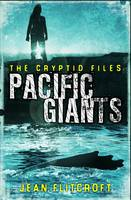 Jean Flitcroft - The Cryptid Files: Pacific Giants - 9781908195272 - 9781908195272