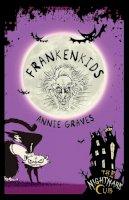 Graves, Annie - The Nightmare Club: Frankenkids - 9781908195296 - KST0011292