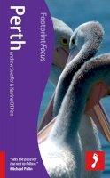 Chare, Sara; Swaffer, Andrew; O'Brien, Katrina - Perth Footprint Focus Guide - 9781908206473 - V9781908206473