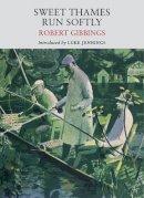 Gibbings, Robert - Sweet Thames Run Softly - 9781908213068 - V9781908213068
