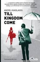 Nikolaidis, Andrej - Till Kingdom Come - 9781908236241 - V9781908236241