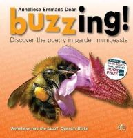 Dean, Anneliese Emmans - Buzzing!: Discover the Poetry in Garden Minibeasts - 9781908241443 - V9781908241443