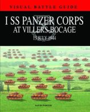 Porter, David - 1 SS PANZER CORPS AT VILLERS-BOCAGE: 13 July 1944 (Visual Battle Guide) - 9781908273765 - V9781908273765