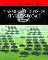 Porter, David - 7TH ARMOURED DIVISION AT VILLERS BOCAGE: 13th July 1944 (Visual Battle Guide) - 9781908273772 - V9781908273772