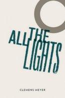 Meyer, Clemens - All the Lights - 9781908276018 - V9781908276018