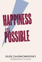 Oleg Zaionchkovsky - Happiness Is Possible - 9781908276094 - V9781908276094