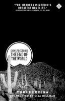 Yuri Herrera - Signs Preceding the End of the World - 9781908276421 - 9781908276421