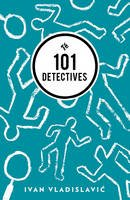 Vladislavic, Ivan - 101 Detectives - 9781908276568 - V9781908276568
