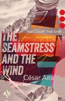 Aira, Cesar - The Seamstress and the Wind - 9781908276841 - V9781908276841