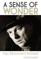 Burke, David - A Sense of Wonder: Van Morrison's Ireland - 9781908279484 - V9781908279484