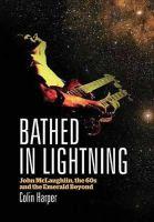 Harper, Colin - Bathed in Lightning: John McLaughlin, the 60s and the Emerald Beyond - 9781908279514 - V9781908279514