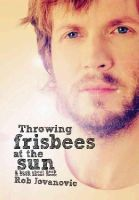 Jovanovic, Rob - Throwing Frisbees at the Sun: A Book About Beck - 9781908279606 - V9781908279606