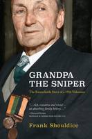 Frank Shouldice - Grandpa the Sniper: An Ordinary Man in Extraordinary Times - 9781908308801 - V9781908308801