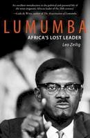 Zeilig, Leo - Lumumba: Africa's Lost Leader (Haus Publishing - Life &Times) - 9781908323941 - V9781908323941