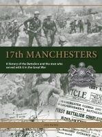 Hartley, John - 17th Manchesters: A History of the Battalion and the Men Who Served with it in the Great War - 9781908336538 - V9781908336538