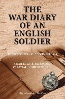- The War Diary of an English Soldier: Charles William Arnold 3rd Battalion Rifle Brigade - 9781908336996 - V9781908336996