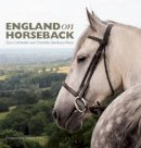 Sainsbury-Plaic, Charlotte - England on Horseback - 9781908337146 - V9781908337146