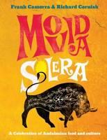 Camorra, Frank, Cornish, Richard - MoVida Solera: A Celebration of Andalusian Food and Culture - 9781908337269 - V9781908337269