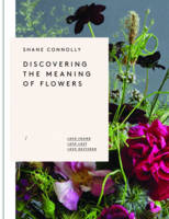 Connolly, Shane - Discovering the Meaning of Flowers - 9781908337276 - V9781908337276