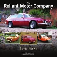 Payne, Elvis - The Reliant Motor Company - 9781908347367 - V9781908347367