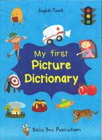 Maria Watson and M.Chokkan - My First Picture Dictionary English-Tamil : Over 1000 Words - 9781908357908 - V9781908357908
