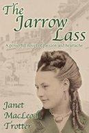 Trotter, Janet MacLeod - The Jarrow Lass - 9781908359018 - V9781908359018