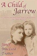 Trotter, Janet MacLeod - Child of Jarrow - 9781908359032 - V9781908359032