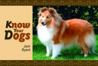 Byard, Jack - Know Your Dogs - 9781908397164 - V9781908397164