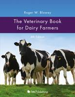 Blowey, Roger W. - The Veterinary Book for Dairy Farmers: (Fourth Edition) - 9781908397775 - V9781908397775