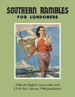 Mais, S.P.B. - Southern Rambles for Londoners (Old House) - 9781908402844 - 9781908402844