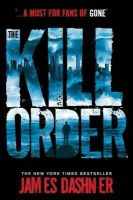 Dashner, James - The Kill Order - 9781908435590 - V9781908435590
