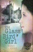 Kerr, Esme - The Glass Bird Girl - 9781908435996 - V9781908435996