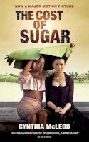 McLeod, Cynthia - The Cost of Sugar - 9781908446275 - V9781908446275