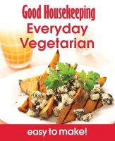 Good Housekeeping Institute - Vegetarian: Over 100 Triple-Tested Recipes. (Good Housekeeping Easy to Make) - 9781908449115 - V9781908449115