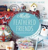 Mollie Makes - Mollie Makes Feathered Friends - 9781908449191 - V9781908449191