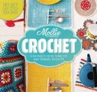 Mollie Makes - Mollie Makes: Crochet: Techniques, Tricks & Tips with 15 Exclusive Projects - 9781908449207 - V9781908449207