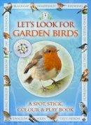 Buckingham, Caz; Pinnington, Andrea - Let's Look for Garden Birds - 9781908489043 - V9781908489043